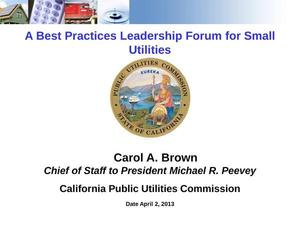 300x225 Title page, in A Best Practices Leadership Forum for Small Utilities, by Carol A. Brown, Chief of Staff to President Michael R. Peevey, 2 April 2013